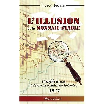 L'illusion de la monnaie stable (French Edition)