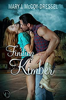 Finding Kimber (Canyon Junction: Hearts in Love Series Book 2) (English Edition)