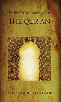 The Essential Message of the Qur'an (English Edition) di [Haeri, Shaykh Fadhlalla]
