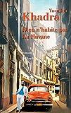 Dieu n'habite pas La Havane : roman | Khadra, Yasmina (1955-....). Auteur