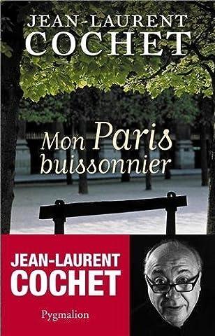 Mon Paris buissonnier de Cochet. Jean-Laurent (2013) Broché