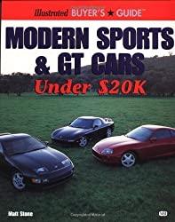 Modern Sports and GT Cars Under $20K (Illustrated Buyer's Guide)