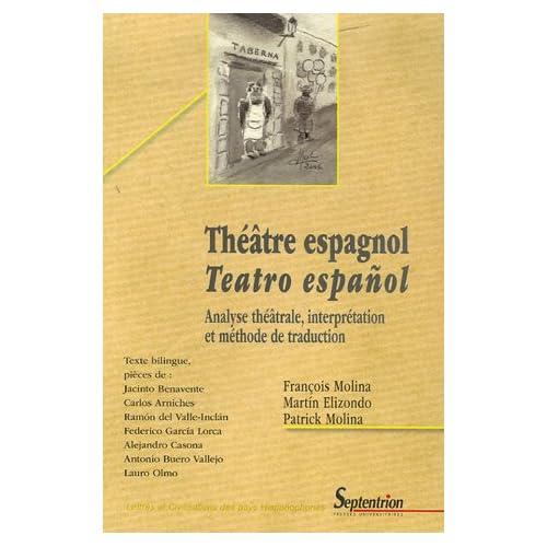 Théâtre espagnol/teatro espanol : Analyse théâtrale, interprétation et méthode de traduction, édition bilingue Français/Espagnol