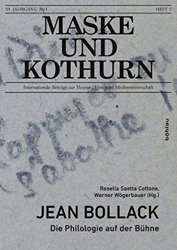 Jean Bollack: Die Philologie auf der Bühne (Maske und Kothurn / Internationale Beiträge zur Theater-, Film und (Hälfte Maske Stil Die)