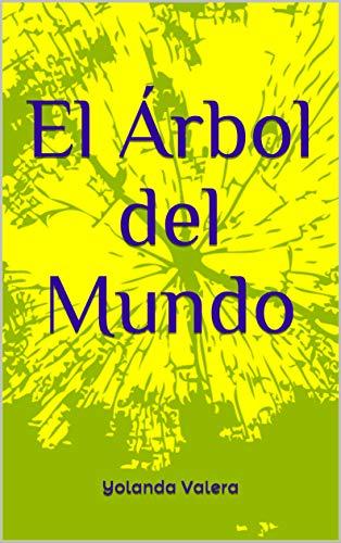 El Árbol del Mundo (Chamanismo/Autoayuda) eBook: Valera, Yolanda ...