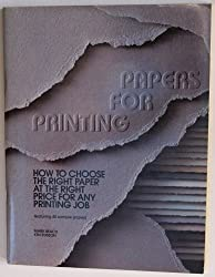Papers for Printing: How to Choose the Right Paper at the Right Price for Any Printing Job