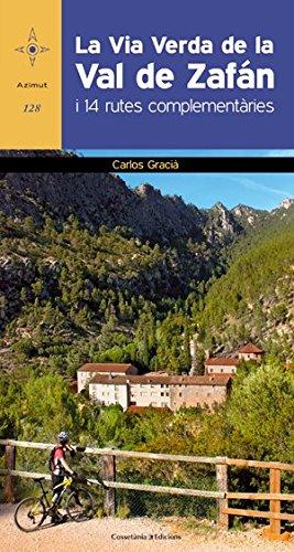 La Via verda de la Val de Zafán: I 14 rutes complementàries (Azimut) por Carlos Gracià i Bonet