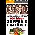 Suppen & Eintöpfe: 100 Ideen (Was essen wir morgen 2)