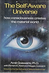 The Self-Aware Universe by Amit Goswami (1993-04-15)