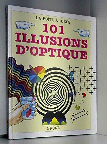 101 illusions d'optique : Des expér...