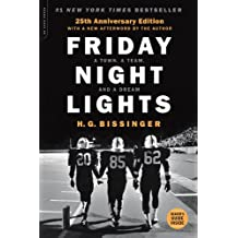 Friday Night Lights, 25th Anniversary Edition: A Town, a Team, and a Dream
