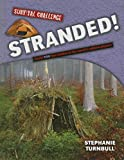 Stranded!: Could You Find Shelter in the World's Wildest Places?