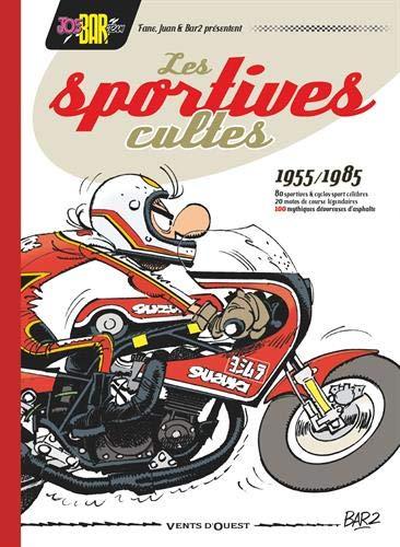 Joe Bar Team présente Les Sportives cultes (1955/1985) - NE: 100 mythiques dévoreuses d'asphalte par Bar2