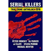 3rd SERIAL KILLERS True Crime Anthology (Annual True Crime Collection) (English Edition)