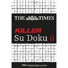 The Times Killer Su Doku Book 11: 150 Lethal Su Doku Puzzles