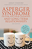 Asperger Syndrome (Autism Spectrum Disorder) and Long-Term Relationships: Fully Revised and Updated with DSM-5® Criteria Second Edition (English Edition)