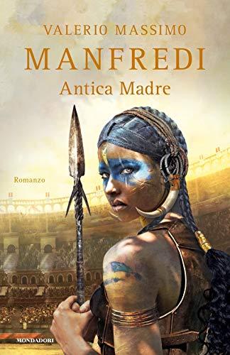 Valerio Massimo Manfredi - Antica Madre (1 BOOKS)