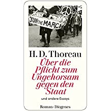 Über die Pflicht zum Ungehorsam gegen den Staat: und andere Essays (detebe)