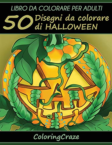Libro da Colorare per Adulti: 50 Disegni da colorare di Halloween, Serie di Libri da Colorare per Adulti da ColoringCraze (Collezione di Halloween, Band 1)