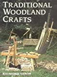 Traditional Woodland Crafts (Batsford Woodworking Book)