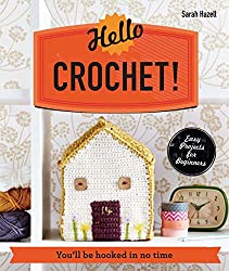 Hello Crochet!: You'll be Hooked in No Time (Make Me!)