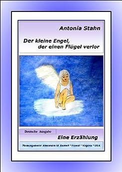 Der kleine Engel, der einen Flügel verlor von [Stahn, Antonia]