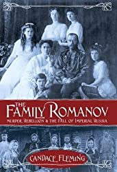 By Candace Fleming ( Author ) [ Family Romanov: Murder, Rebellion, & the Fall of Imperial Russia By Jul-2014 Library Binding