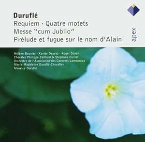 Duruflé: Requiem, Quatre Motets, Messe 'Cum Jubilo' & Prélude Et Fugue Sur Le Nom D'Alain