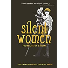 Silent Women: Pioneers of Cinema