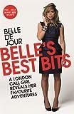 Belle's Best Bits: A London Call Girl Reveals Her Favourite Adventures (Belle De Jour Book 5)