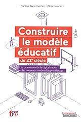 Construire le nouveau modèle éducatif du 21e siècle : Les promesses de la digitalisation et les nouveaux modes d'apprentissage