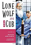 Lone Wolf and Cub Volume 22: Heaven and Earth: Heaven and Earth v. 22 (Lone Wolf and Cub (Dark Horse))