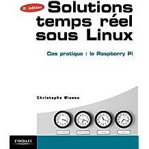 Solutions temps réel sous Linux: Cas pratique : le Raspberry Pi - Avec 50 exercices corrigés