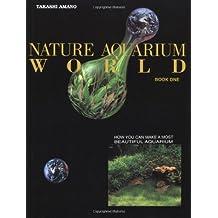 Nature Aquarium World: Book 1 (Natural Aquarium World)
