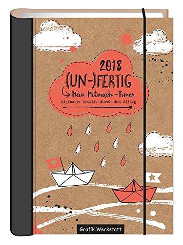 (UN-)Fertig - Mein Mitmach-Timer 2018: Terminplaner - Kalender