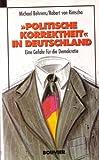 'Politische Korrektheit' in Deutschland - Michael Behrens, Robert von Rimscha
