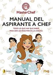 Manual del aspirante a chef: Todo lo que hay que saber para sar un paso más en la cocina
