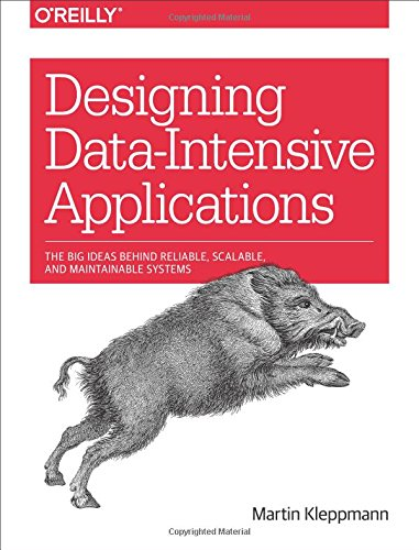 Designing Data-Intensive Applications: The Big Ideas Behind Reliable, Scalable, and Maintainable Systems por Martin Kleppmann