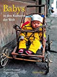 Babys: in den Kulturen der Welt by B??atrice Fontanel (2007-08-06) - B??atrice Fontanel;Claire D'Harcourt