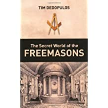The Secret World of the Freemasons by Tim Dedopulos (2010-07-08)