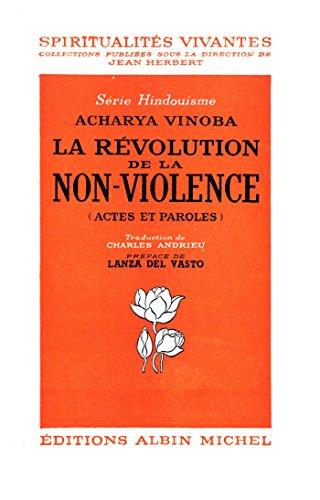 La Révolution de la non-violence : Actes et paroles (Spiritualité)