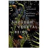 Through Vegetal Being (Critical Life Studies)