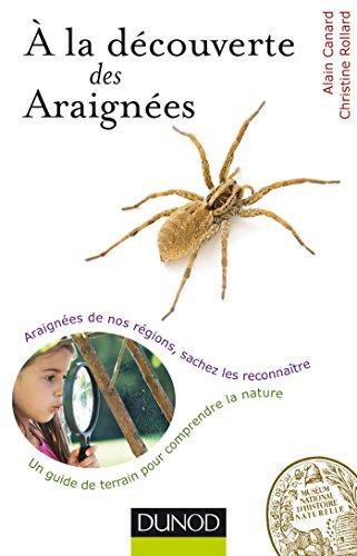 A la découverte des Araignées - Araignées de nos régions, sachez les reconnaître par Alain Canard