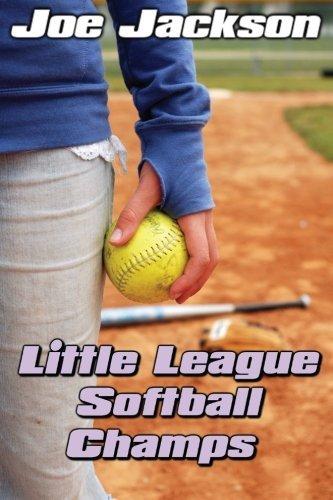 Little League Softball Champs by Joe Jackson (2012-12-13) (Softball League Little)