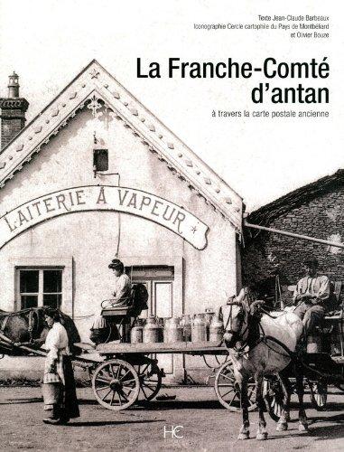 La Franche-Comté d'antan par Jean-claude Barbeaux