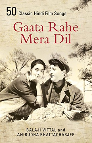 Gaata Rahe Mera Dil:50 Classic Hindi Film Songs (Hindi Film Songs)