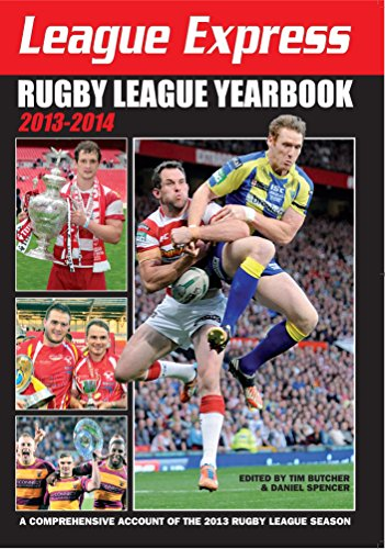league-express-rugby-league-yearbook-2013-2014-a-comprehensive-account-of-the-2013-rugby-league-seas