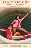Let's Get Trollied! (The Return Legs) (The Real Air Hostesses Handbook Book 2)