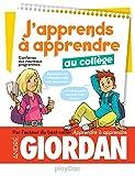 J'apprends à apprendre - au collège : Conforme aux nouveaux programmes (French Edition)