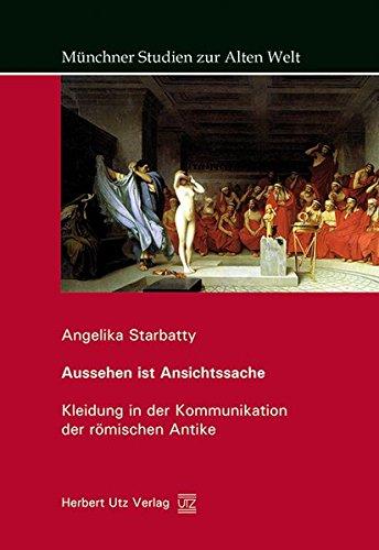 Augustus Caesar Kostüm - Aussehen ist Ansichtssache: Kleidung in der Kommunikation der römischen Antike (Münchner Studien zur Alten Welt)